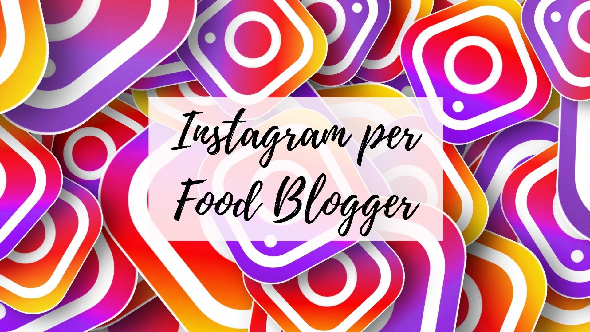 Instagram per food blogger